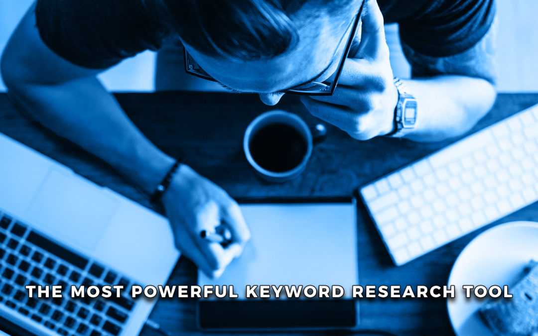 The Most Powerful Keyword Research Tool On The Market