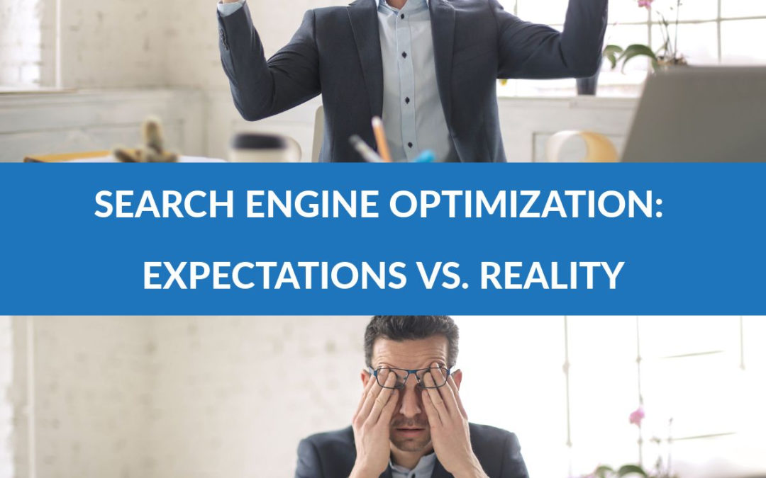 Search Engine Optimization: Expectations vs. Reality